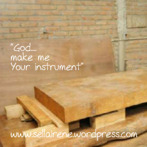 """God, make me Your instrument"""